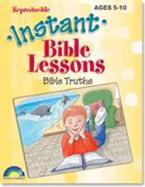 Instant Bible Lessons for Ages 5-10 Bible Truths