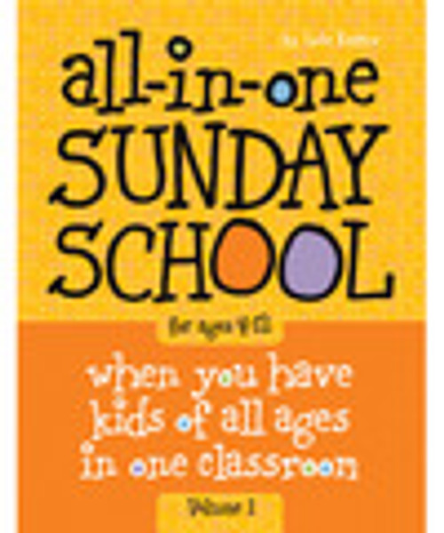 All in One Sunday School ages 4-12 Volume 1