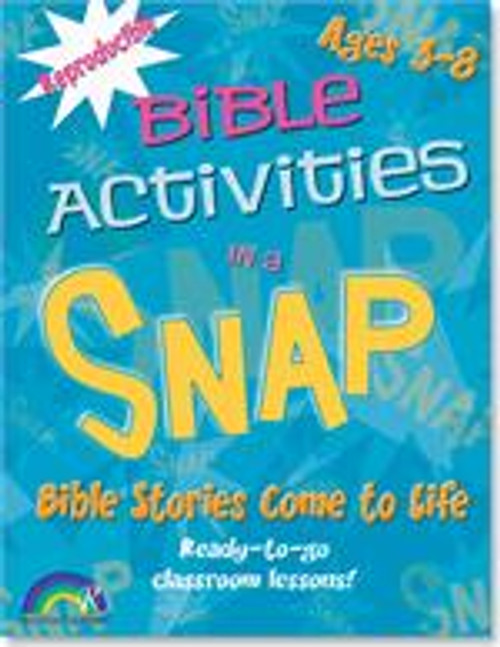 Bible Activities in a Snap Bible Stories Come to Life