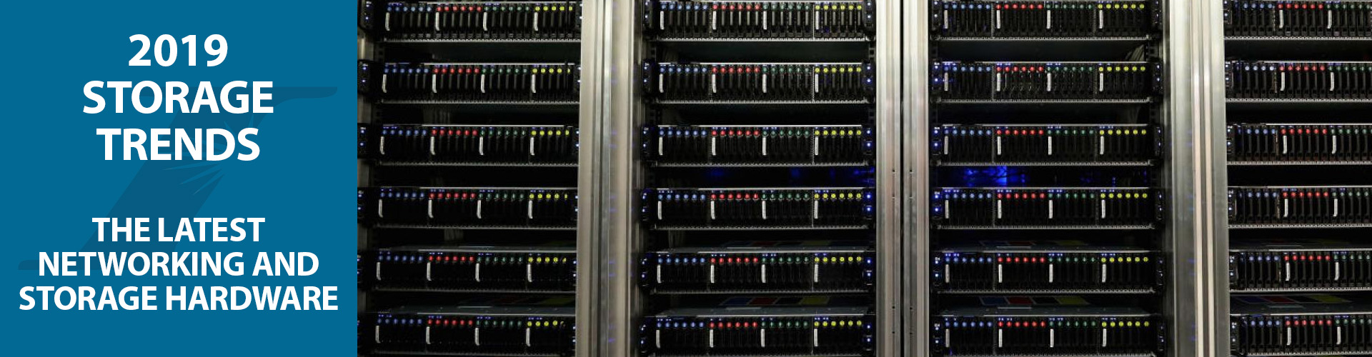 2019 Storage Trends: the Latest Networking and Storage Hardware