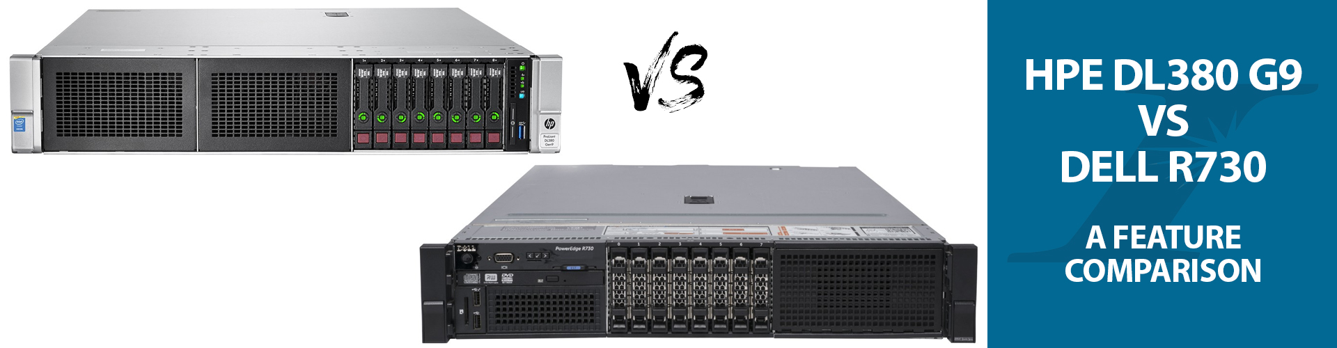 HPE DL380 G9 vs Dell R730: A Feature Comparison - Integrity