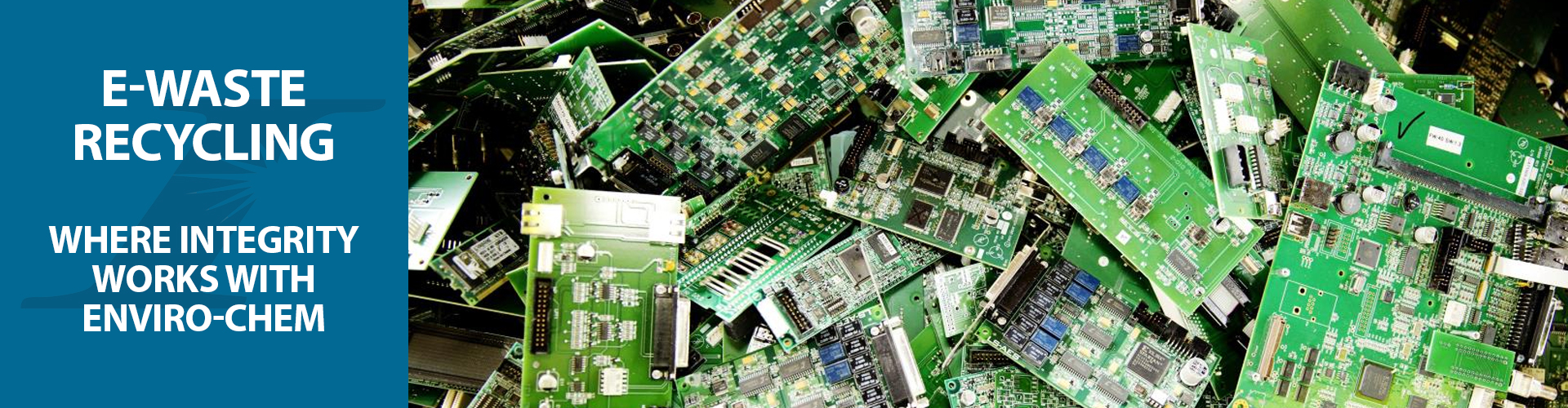 E-waste Recyling: where Integrity Global works with Enviro-Chem