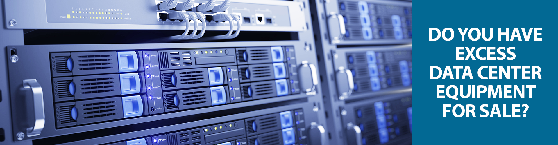 Do you have excess or unwanted data center hardware for sale?