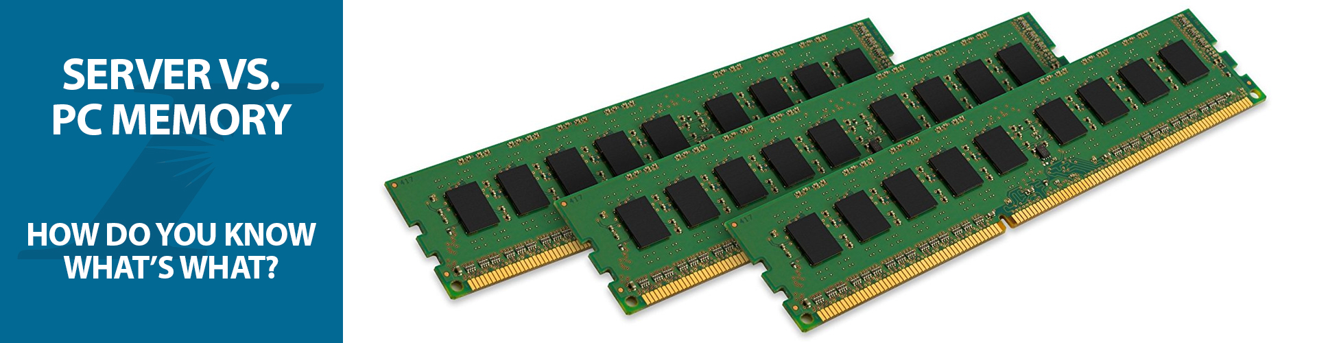 Server vs PC Memory: How Do You Know What's What?