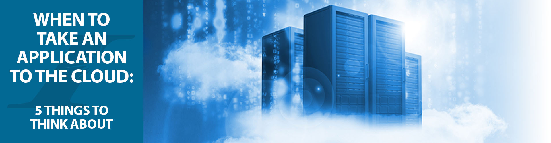 When to Take an Application to the Cloud: 5 Things to Think About