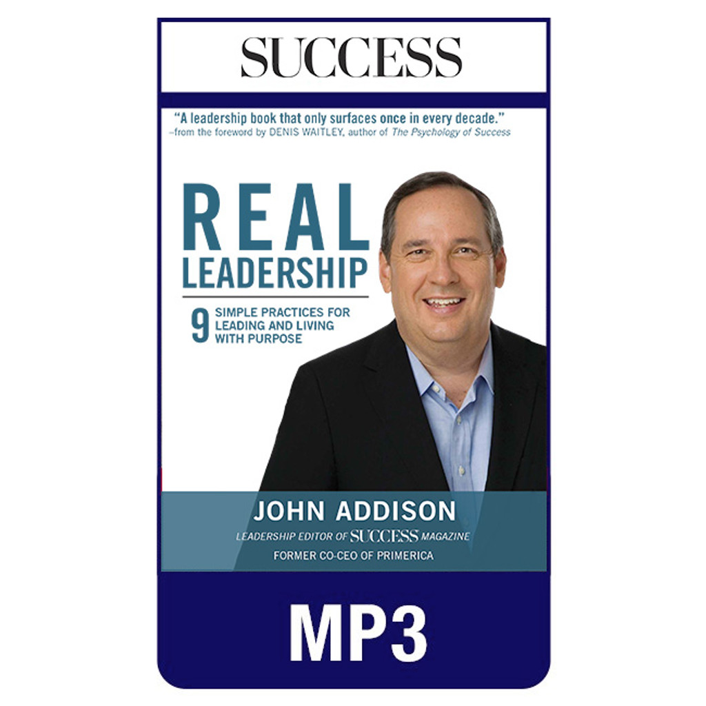 Real Leadership: 9 Simple Practices for Leading and Living with Purpose MP3 Downloadable Audiobook by John Addison
