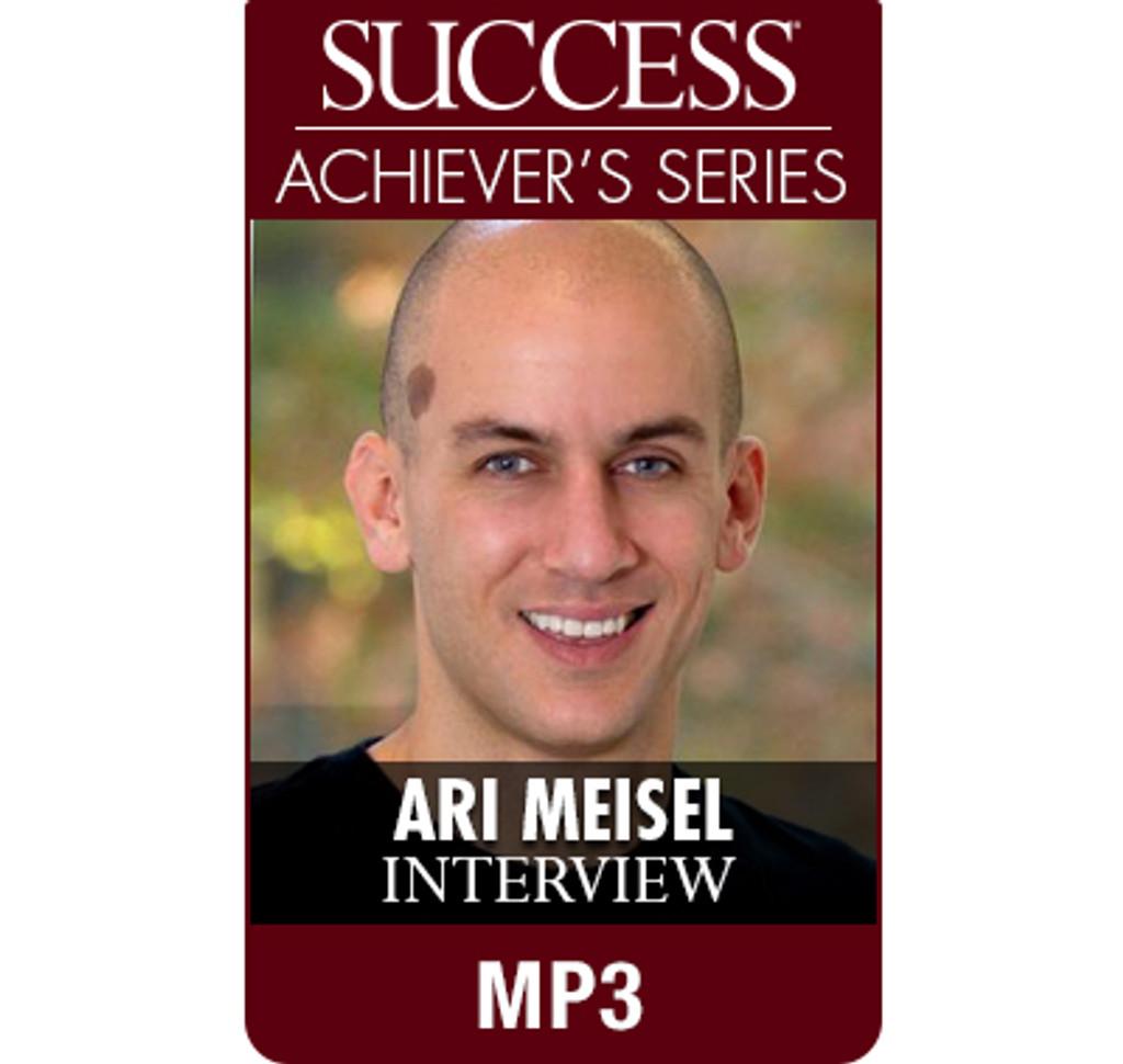 SUCCESS Achiever's Series MP3: Ari Meisel