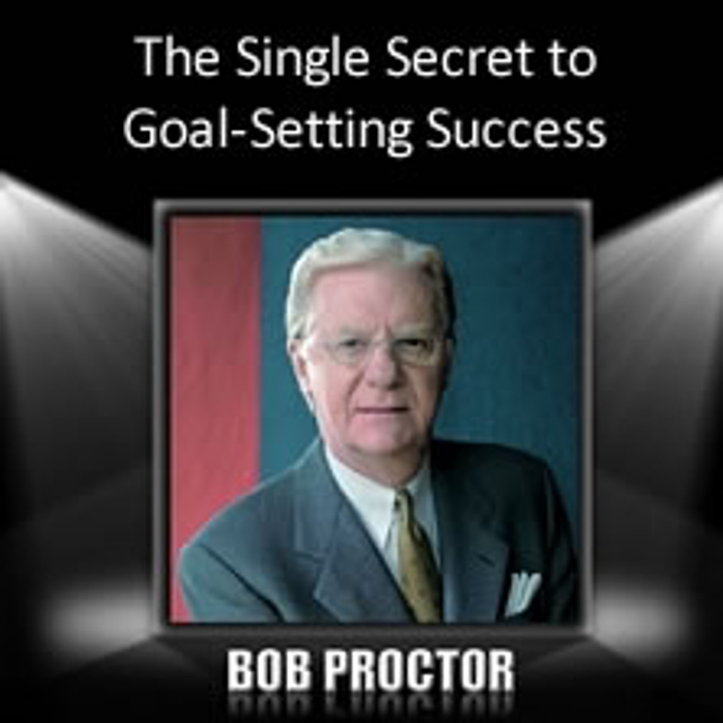 The Single Secret to Goal-Setting Success MP3 audio by Bob Proctor