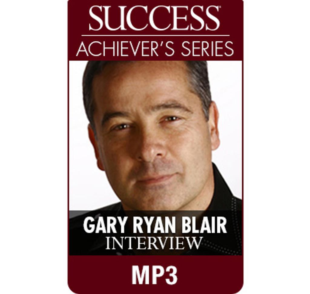 SUCCESS Achiever's Series MP3: Gary Ryan Blair