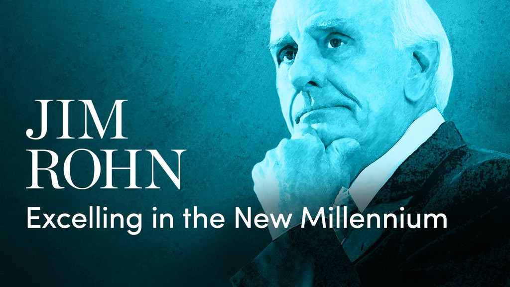 Jim Rohn: Excelling in the New Millennium