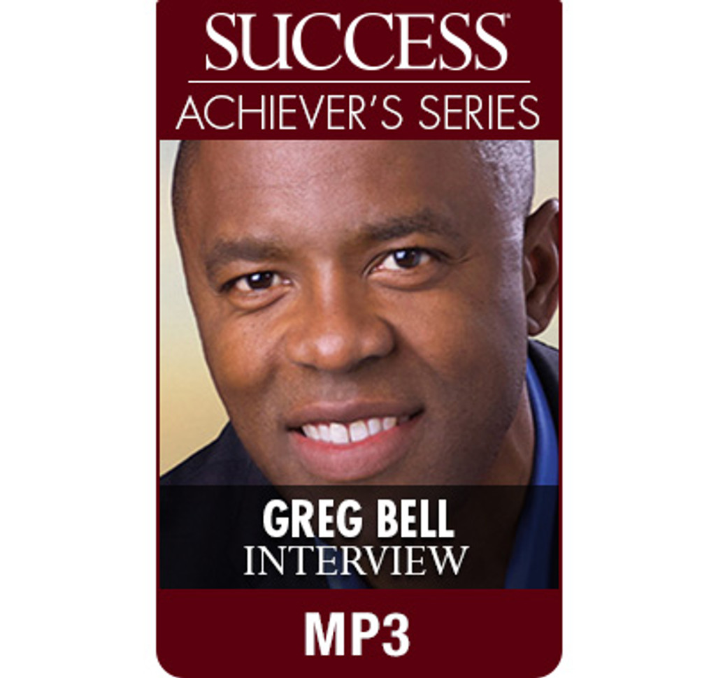 SUCCESS Achiever's Series MP3: Greg Bell