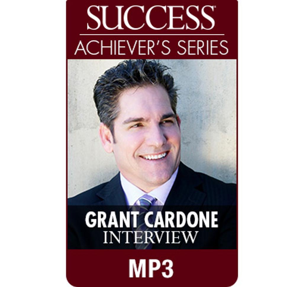 SUCCESS Achiever's Series MP3: Grant Cardone