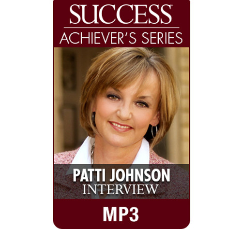 SUCCESS Achiever's Series MP3: Patti Johnson