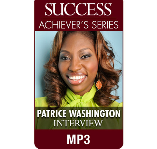 SUCCESS Achiever's Series MP3: Patrice Washington