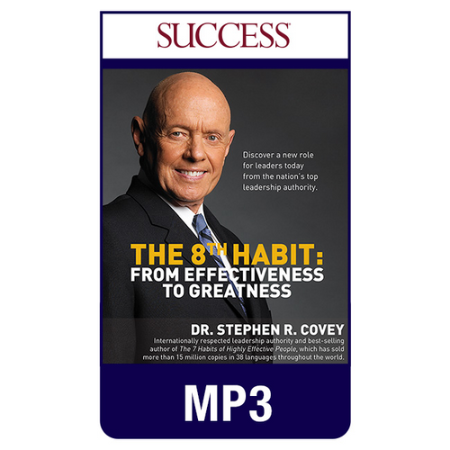The 8th Habit: From Effectiveness to Greatness MP3 Audio Program by Stephen R. Covey