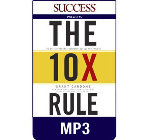 The 10X Rule MP3 Audiobook by Grant Cardone