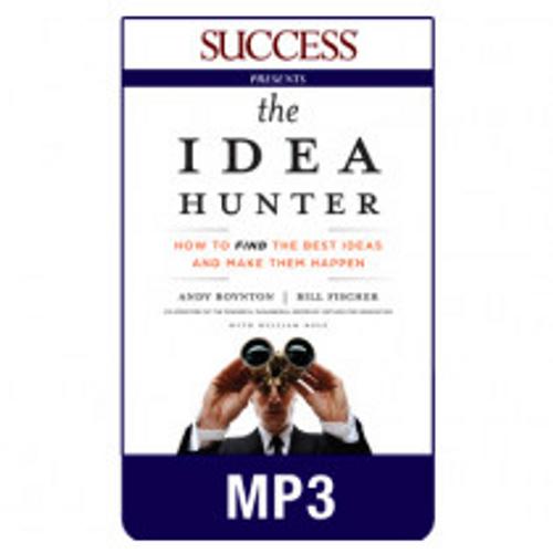 The Idea Hunter MP3 audiobook by Andy Boynton, Bill Fischer and William Bole