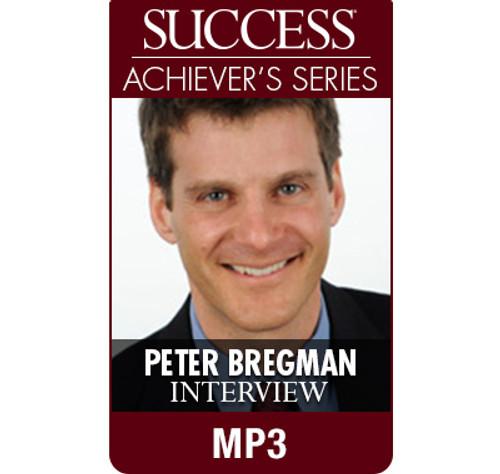 SUCCESS Achiever's Series MP3: Peter Bregman