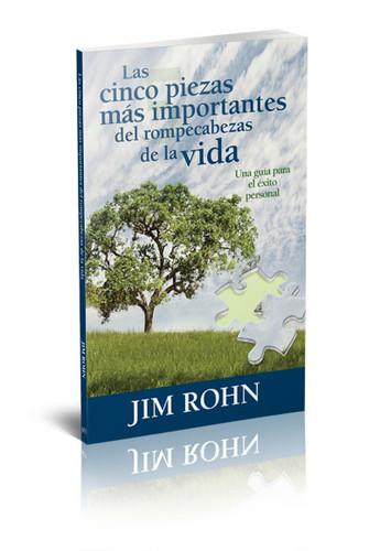 Las Cinco Piezas Mas Importantes del Rompecabezas de la Vida by Jim Rohn