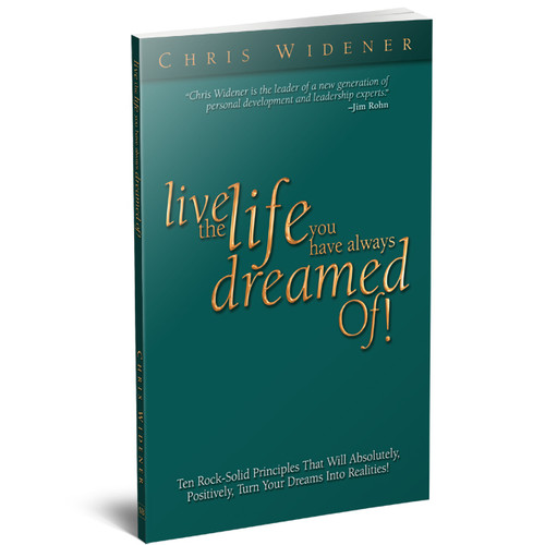 Live the Life You Always Dreamed Of by Chris Widener (Paperback)
