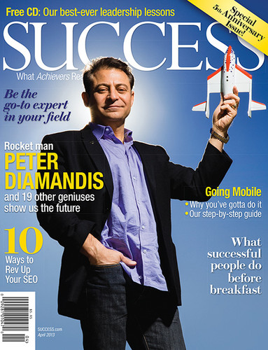 SUCCESS Magazine April 2013 - Peter Diamandis