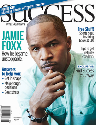SUCCESS Magazine May 2014 - Jamie Foxx