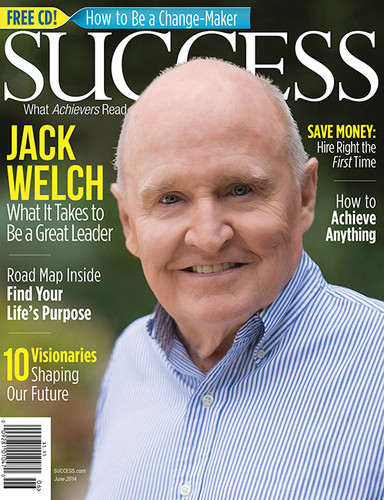 SUCCESS Magazine June 2014 - Jack Welch