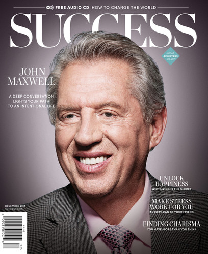 SUCCESS Magazine December 2015 - John C. Maxwell