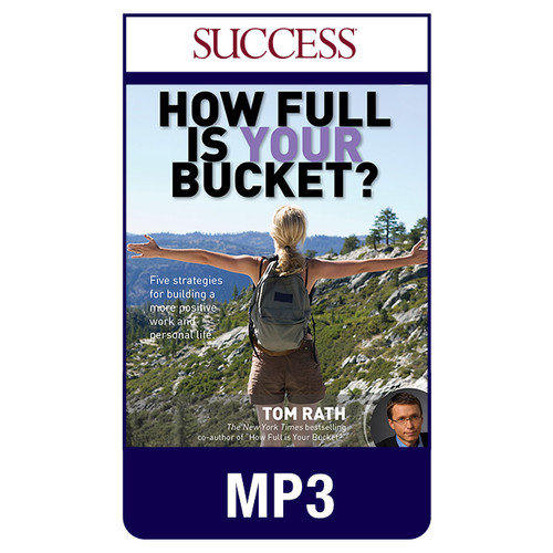 How Full Is Your Bucket? MP3 Audio by Tom Rath