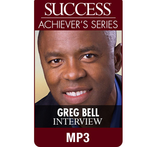 SUCCESS Achiever's Series MP3: Greg Bell