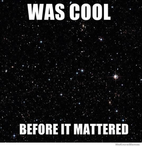 universe: cool before it mattered
