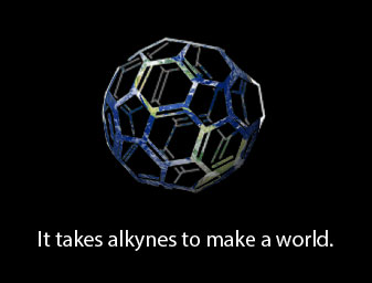 It takes alkynes to create a world.