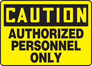 """OSHA Safety Sign - CAUTION: Authorized Only, 10 x 14"""", Pack/10"""