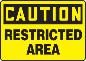 """OSHA Safety Sign - CAUTION: Restricted Area, 10 x 14"""", Pack/10"""