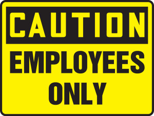 """OSHA Safety Sign - CAUTION: Employees Only, 10 x 14"""", Pack/10"""