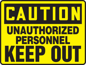 """CAUTION Sign - Unauthorized Keep Out, 10 x 14"""", Pack/10"""