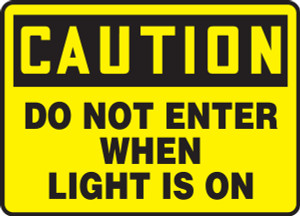 """OSHA Sign - CAUTION: Do Not Enter When Light Is On, 10 x 14"""", Pack/10"""