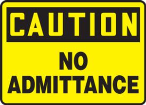 "OSHA Safety Sign - CAUTION: No Admittance, 10 x 14"", Pack/10"