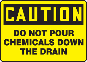 """OSHA CAUTION Sign: Do Not Pour Chemicals Down The Drain, 10 x 14"""", Pack/10"""