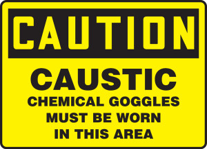 """OSHA CAUTION Sign: Caustic, Chemical Goggles Must Be Worn In This, 10 x 14"""", Pack/10"""