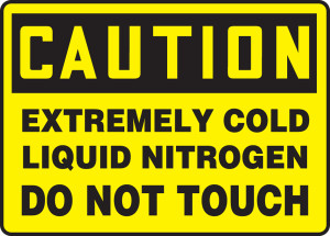 """OSHA CAUTION Sign: Extremely Cold, Liquid Nitrogen Do Not Touch, 10 x 14"""", Pack/10"""