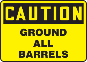 """OSHA Safety Sign - CAUTION: Ground All Barrels, 10 x 14"""", Pack/10"""