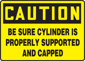 """OSHA CAUTION Sign: Be Sure Cylinder Is Properly Supported And Capped, 10 x 14"""", Pack/10"""