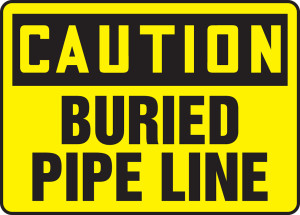 """OSHA Caution Safety Label - Buried Pipe Line, 10 x 14"""", Pack/10"""