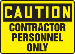 """OSHA Safety Sign - CAUTION: Contractor only, 10 x 14"""", Pack/10"""