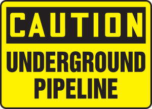 "OSHA Safety Sign - CAUTION: Underground Pipeline, 10 x 14"", Pack/10"