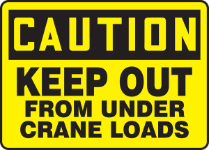 """OSHA CAUTION Sign: Keep Out From Under Crane Loads, 10 x 14"""", Pack/10"""
