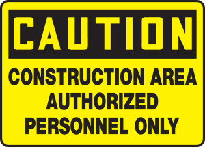 """OSHA CAUTION Sign: Construction Area, Auth Only, 10 x 14"""", Pack/10"""