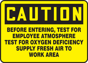 """OSHA CAUTION Sign: Before Entering, Test For Explosive Atmosphere, Test For Oxygen Deficiency, Supply Fresh Air to Work, 10 x 14"""", Pack/10"""
