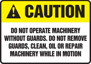 "ANSI Safety Sign, CAUTION: Do Not Operate Machinery w/o Guards, 10 x 14"", Pack/10"